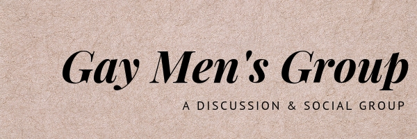 """Gay men's group"" A discussion and social group"