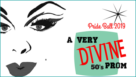 Pride Ball 2019: A Very Divine 50s Prom