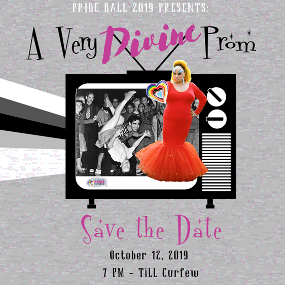 pride ball 2019 presents: a very divine prom, save the date October 12, 2019, 7 PM till curfew