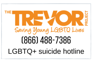 trevor project: saving young lgbtq lives, phone 866-488-7386, LGBTQ+ suicide hotline