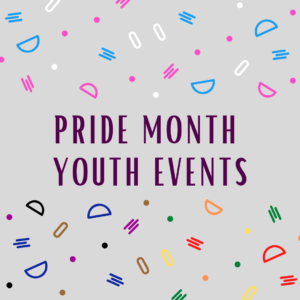 """pride month youth events"" with geometric background in rainbow and trans pride colors"